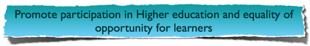Promote participation in higher education and equality of opportunity for learners